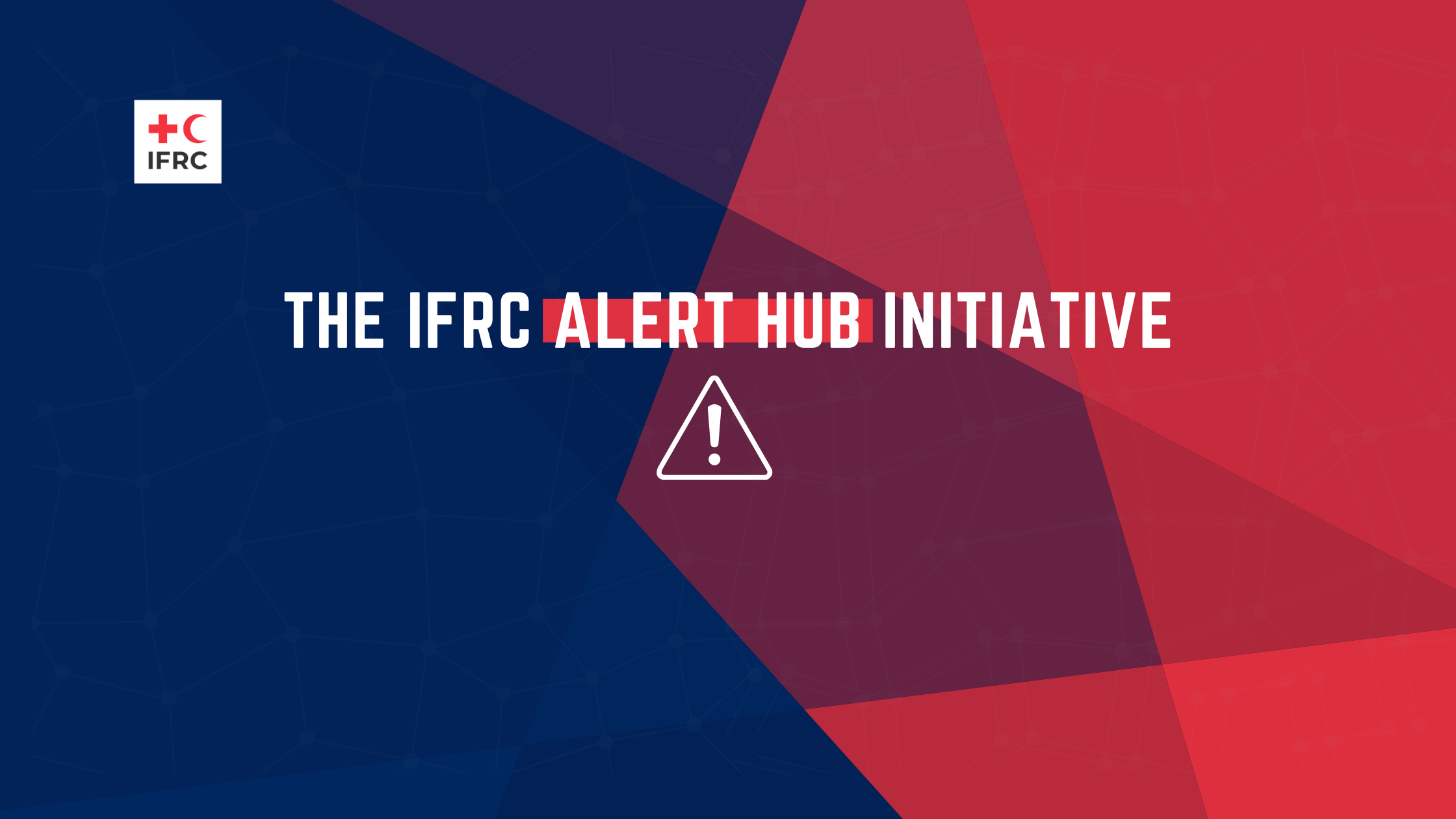 IFRC Alert Hub Initiative